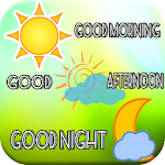 Good Morning, Afternoon, Night APK Image