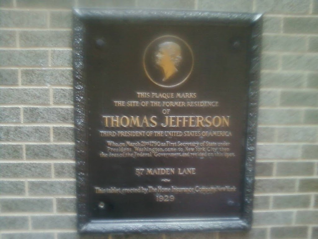 This plaque marks the site of the former residence of Thomas Jefferson third President of the United States of America who on March 21 1790 as first Secretary of State under President Washington came ...