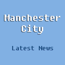 Latest Manchester City News