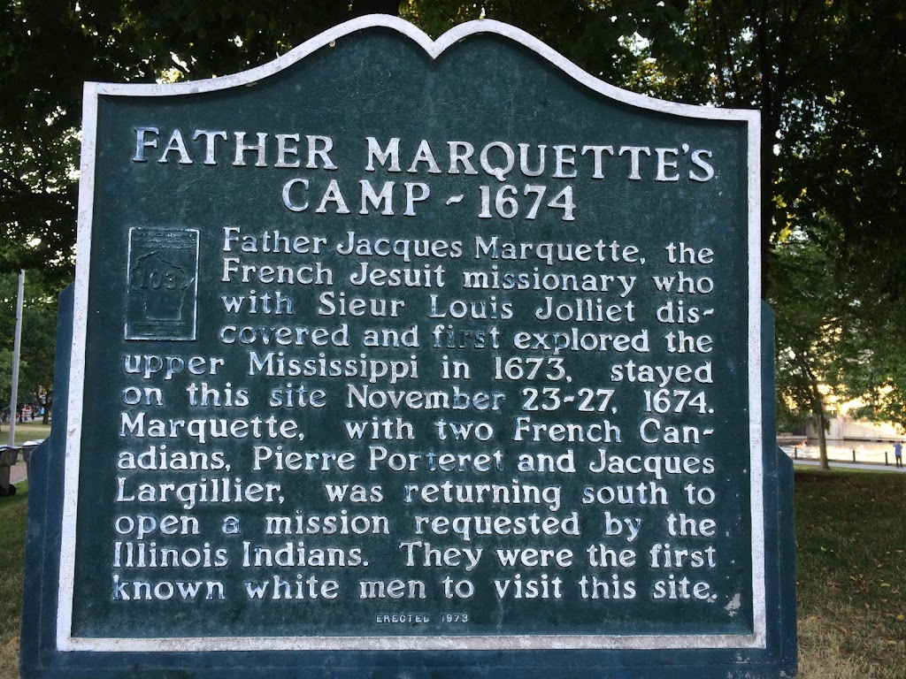FATHER MARQUETTE'S CAMP - 1674 Father Jacques Marquette, the French Jesuit missionary who with Sieur Louis Jolliet dis-covered and first explored the upper Mississippi in 1673, stayed on this site ...