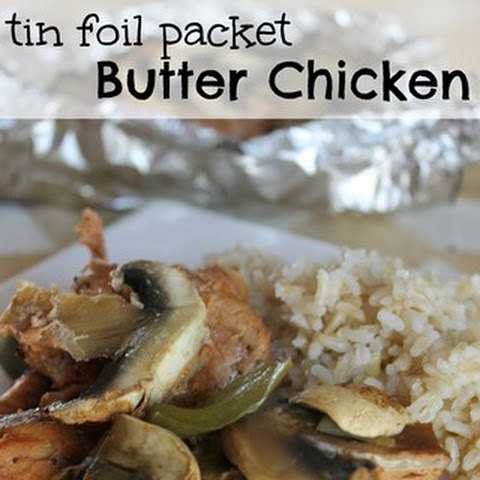 Tin Foil Packet Butter Chicken