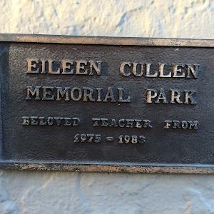 EILEEN CULLENMEMORIAL PARK BELOVED TEACHER FROM1975 - 1983