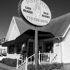 Psychic in Midtown Houston by Bert De Wilde - City,  Street & Park  Neighborhoods ( card reader, museum district houston, black and white, palm reader, houston, psychic )