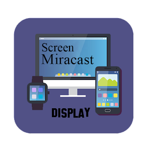 Miracast Screen Mirroring For PC / Windows 7/8/10 / Mac – Free Download