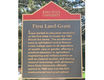 Iowa started an education revolution as the first state to accept the 1862 Morrill Act terms. The act allowed Iowa to sell federal land to finance a new college open to all regardless of wealth, ...