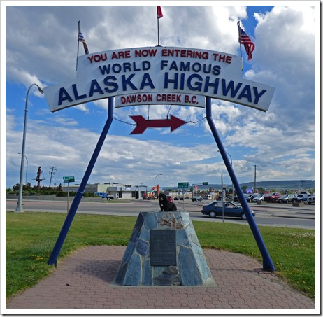 Entering Alaska Highway Sign, with Skruffy, Dawson Creek, B.C.