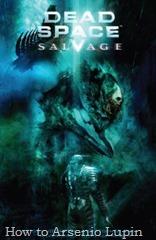 Actualización 07/04/2016: Se agrega la impactante novela gráfica Dead Space: Salvage, cortesía de Silvercomic y Nomi Sunraider de La Leyenda de Star Wars.