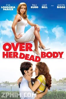 Cánh Cửa Cho Tình Yêu - Over Her Dead Body (2008) Poster