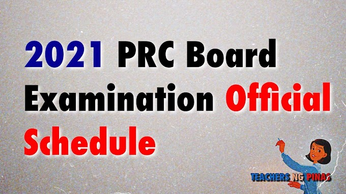 2021 Board Examination released by PRC - Teachers ng Pinas