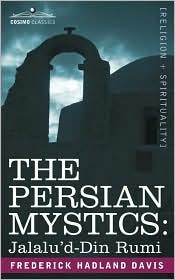 Cover of Frederick Hadland Davis's Book The Persian Mystics Jalaluddin Rumi