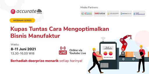 Webinar Series: Kupas Tuntas Cara Mengoptimalkan Bisnis Manufaktur - 8-11 Juni 2021