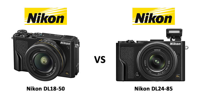 Choosing Between Nikon DL18-50 and Nikon DL24-85?