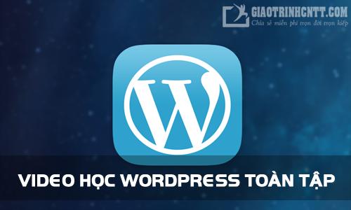 Hơn 8GB Video Học WordPress Toàn Tập