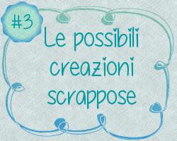 Scrap-Guida #3 - Possibili creazioni scrappose