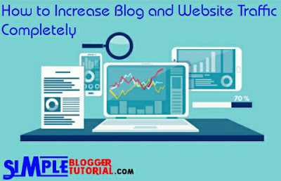How to Increase Blog and Website Traffic Completely | simple blogger tutorial