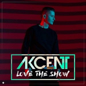 Baixar Akcent – Love The Show (2016)