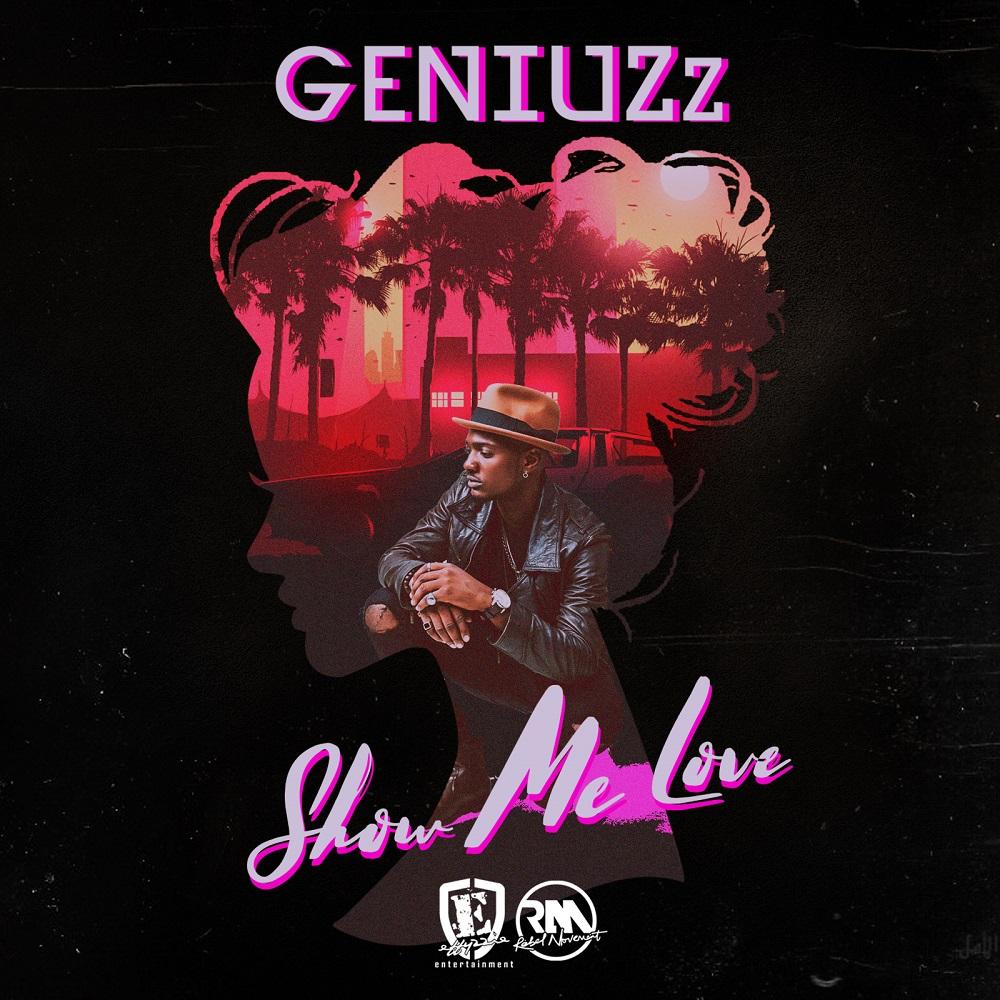 "GENIUZZ RELEASES #ASOG DOCUMENTARY & NEW SINGLE ""SHOW ME LOVE"""