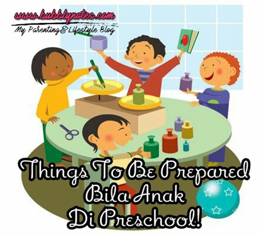 THINGS TO BE PREPARED BILA ANAK DI PRESCHOOL!