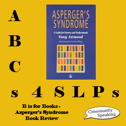 ABCs 4 SLPs Asperger's Syndrome