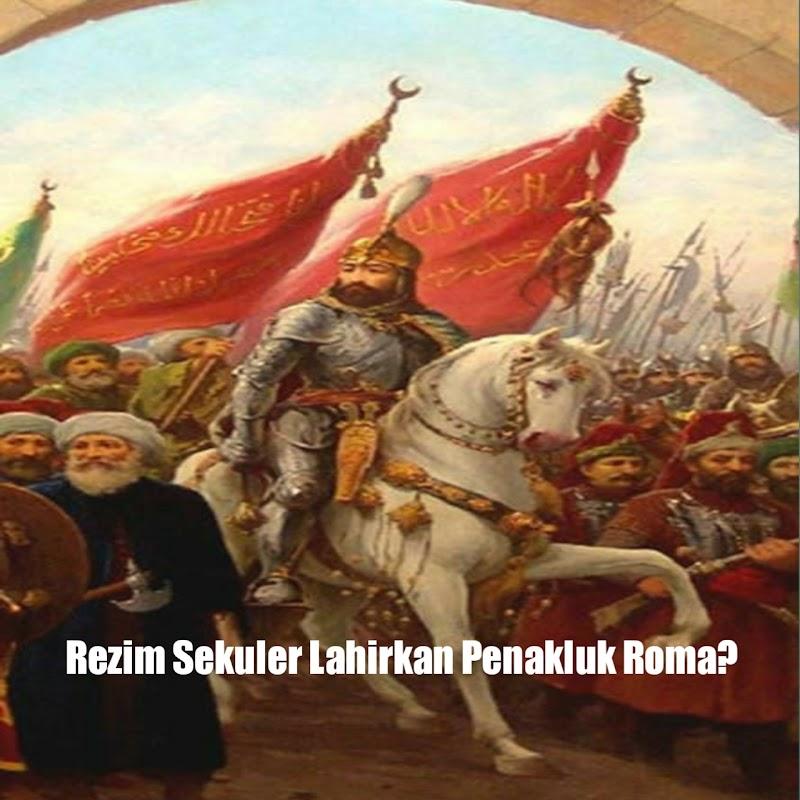 Bisakah Rezim Sekuler Lahirkan Penakluk Roma?