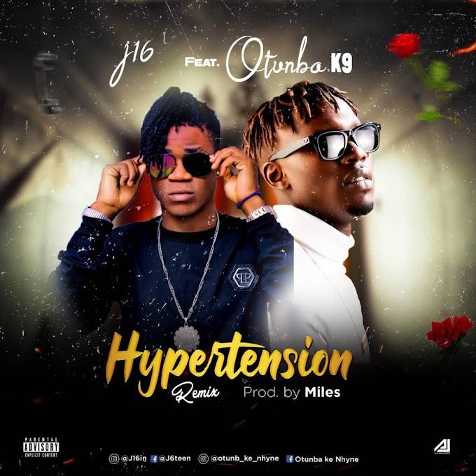 Music: J16 ft otunba K9 - Hypertension