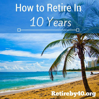 How to Retire in 10 Years