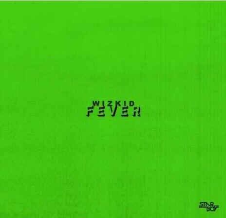 {Music} Wizkid – Fever