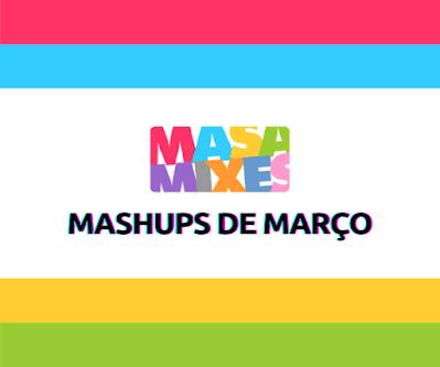 Mashups de Março - Apoia.se DJ Masa