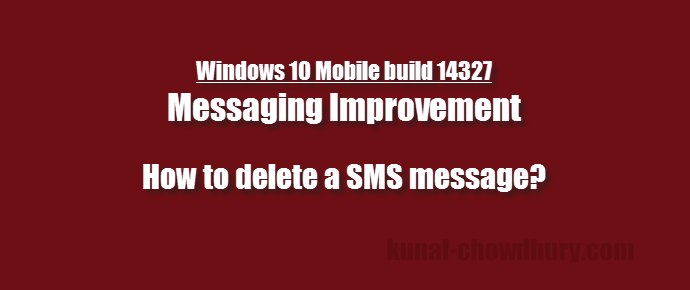 Messaging app improvement in Windows 10 Mobile - Swipe to delete (www.kunal-chowdhury.com)