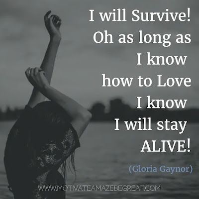 """Featured in our list of the Most Inspirational Song Lines and Lyrics Ever: Gloria Gaynor """"I Will Survive"""" song lyrics."""