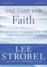 The Case for Faith Study Guide Revised Edition By Zondervan