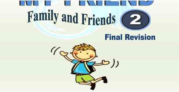تحميل المراجعة النهائية family and friends 2 للصف الثاني الابتدائي من كتاب ماي فريند للفصل الدراسي الثاني 2021