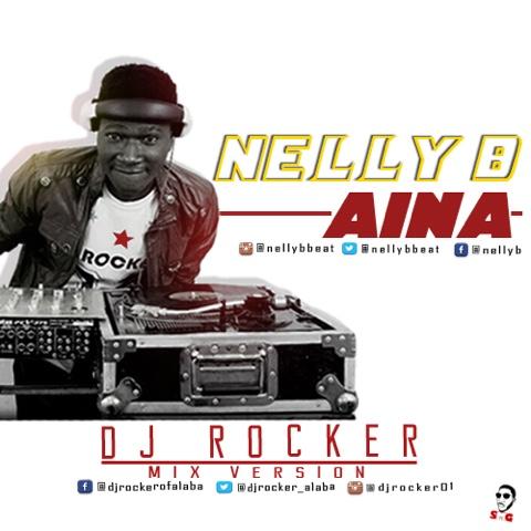 Nelly B AINA MIx by DJ Rocker