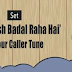 Enjoy Free HelloTune 'Mera Desh Badal Raha Hai' (All Networks)