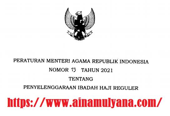 Peraturan Menteri Agama PMA Nomor 13 Tahun 2021 tentang Penyelenggaraan Ibadah Haji Reguler