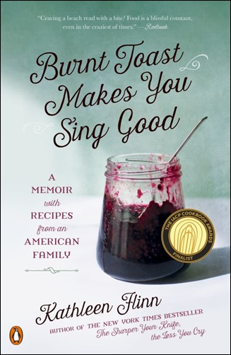 Burnt Toast Makes You Sing Good by Kathleen Flinn - Thoughts in Progress
