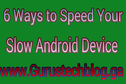 6 Ways To Speeds Your Slow Android Device