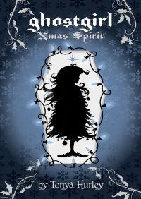 ghostgirl Xmas Spirit By Tonya Hurley