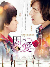 Because of Love  China / Taiwan Drama