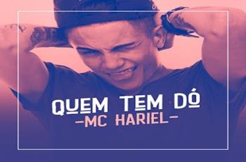 Baixar Quem Tem Dó MP3 – MC Hariel