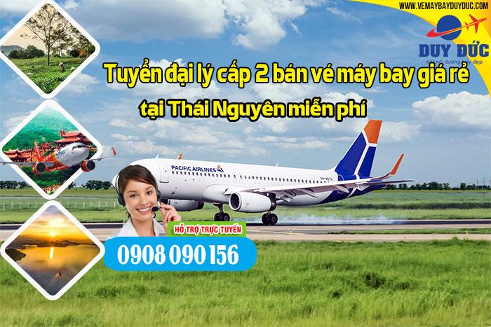 Tuyển đại lý cấp 2 bán vé máy bay giá rẻ tại Thái Nguyên