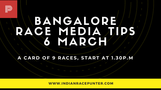 Bangalore Race Media Tips 6 March