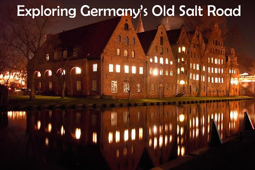 Exploring Germany's Old Salt Road