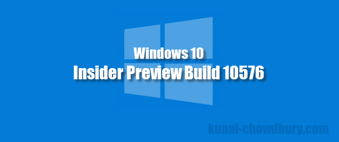 Windows 10 Insider Preview Build 10576 (www.kunal-chowdhury.com)