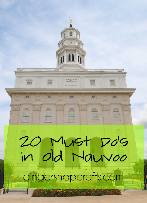 20 Must Do's in Old Nauvoo at GingerSnapCrafts.com #churchhistory #Nauvoo #OldNauvoo