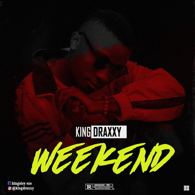 New Music: King Draxxy - Weekend