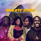 ZionFelix — Mount Zion ft Fameye x Sista Afia & King Paluta