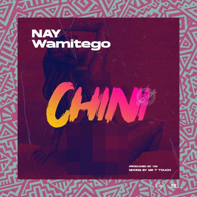 AUDIO: Nay Wamitego - Chini   Mp3 DOWNLOAD
