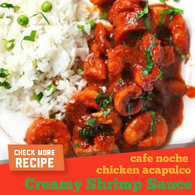 cafe noche chicken acapulco with creamy shrimp sauce Recipe