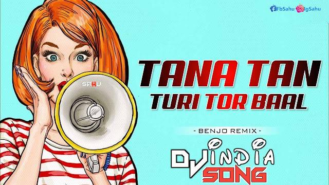 Tana Tana Turi Tor Bal Khula Khula Dj Nikku Benjo Tapa Tap Remix